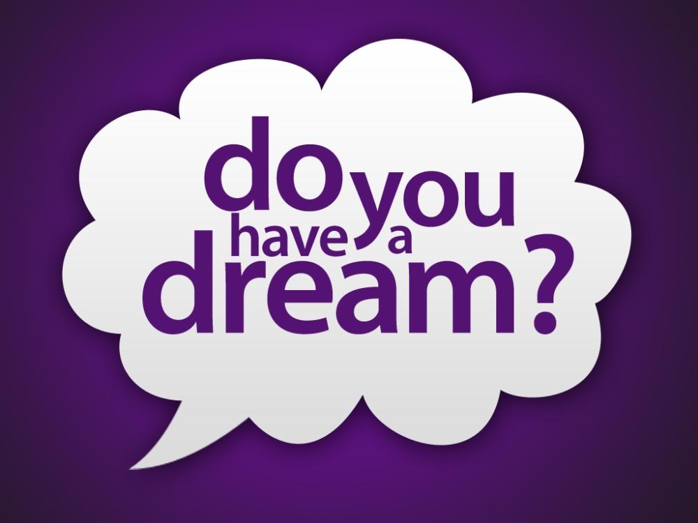 kamu punya mimpi?
